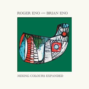 Roger Eno, Brian Eno - Mixing Colours Expanded
