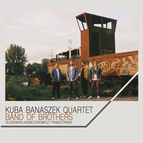 Kuba Banaszek Quartet - Band of Brothers