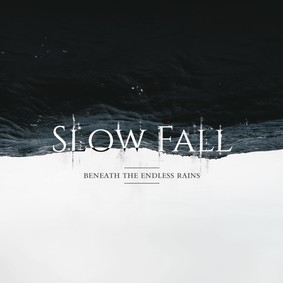 Slow Fall - Beneath The Endless Rains