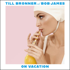 Till Brönner, Bob James - On Vacation