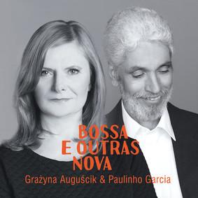 Grażyna Auguścik, Paulinho Garcia - Bossa E Outras Nova
