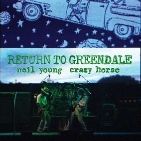 Neil Young, Crazy Horse - Return To Greendale