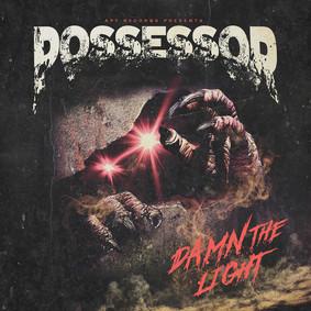 Possessor - Damn The Light