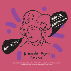 Various Artists - Dla dzieci: Maria Konopnicka