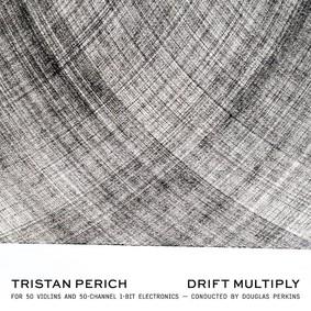 Tristan Perich - Drift Multiply