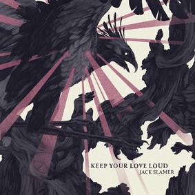 Jack Slamer - Keep Your Love Loud