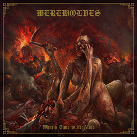 Werewolves - What A Time To Be Alive
