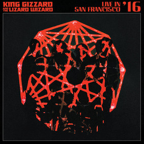 King Gizzard & The Lizard Wizard - Live In San Francisco '16 [Live]