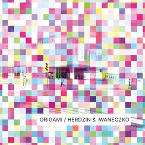 Herdzin & Iwaneczko - Origami