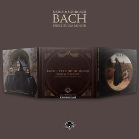 Neige Et Noirceur - Bach - Preludium Minor
