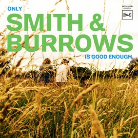 Smith And Burrows - Only Smith & Burrows Is Good Enough