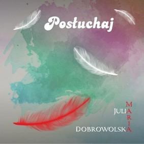 Julia Maria Dobrowolska - Posłuchaj