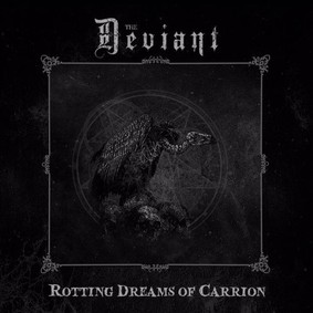 The Deviant - Rotting Dreams Of Carrion