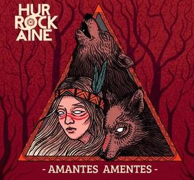 Hurrockaine - Amantes Amentes