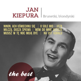 Jan Kiepura - The Best: Brunetki, blondynki
