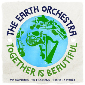 The Earth Orchestra - Together Is Beautiful