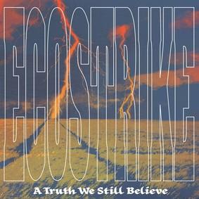 Ecostrike - A Truth We Still Believe