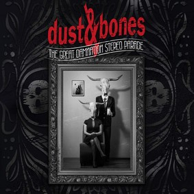 Dust & Bones - The Great Damnation Stereo Parade