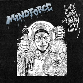 Mindforce - Swingin Swords Choppin Lords