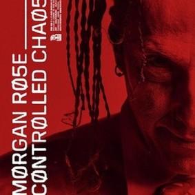 Morgan Rose - Controlled Chaos