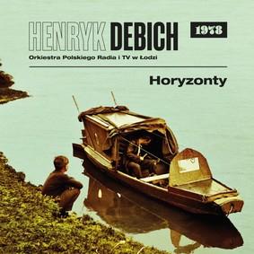 Henryk Debich - Horyzonty