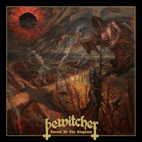 Bewitcher - Cursed Be Thy Kingdom