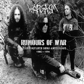 Wargasm - Rumours Of War: The Complete Demo Anthology 1986-1994