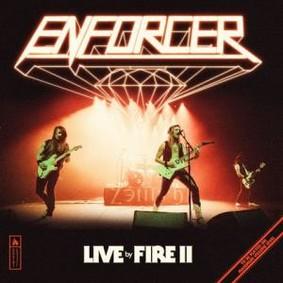 Enforcer - Live By Fire II [Live]