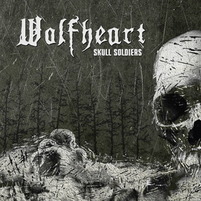 Wolfheart - Skull Soldiers [EP]