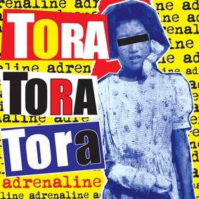 Tora! Tora! Tora! - Adrenaline