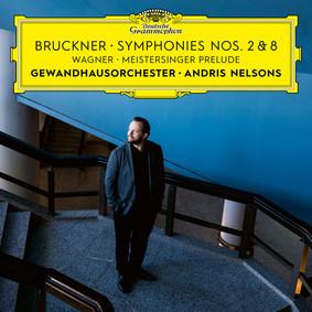 Andris Nelsons - Bruckner: Symphonies 2&8