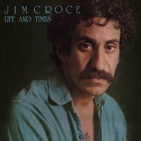 Jim Croce - Life & Times