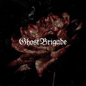 Ghost Brigade - MMV-MMXX