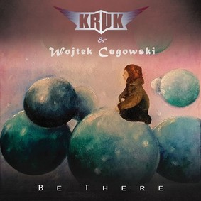Kruk, Wojtek Cugowski - Be There
