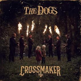 The Dogs - Crossmaker