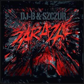 DJ-B & Szczur - Zaraza
