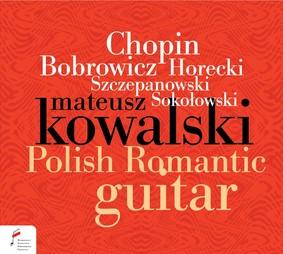 Mateusz Kowalski - Polish Romantic Guitar