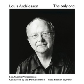 Los Angeles Philharmonic Orchestra - Louis Andriessen: The Only One