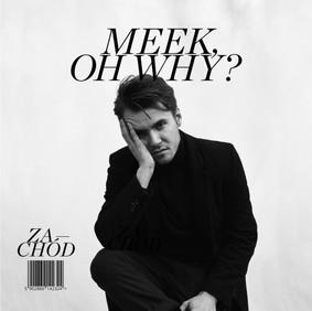 Meek, Oh Why? - Zachód