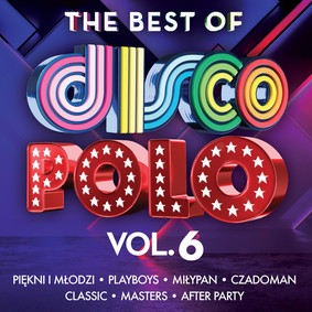 Various Artists - The Best Of Disco Polo. Volume 6