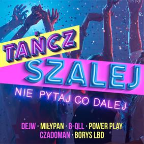Various Artists - Tańcz, szalej nie pytaj co dalej