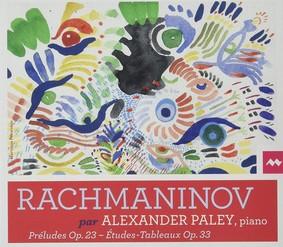 Alexander Paley - Rachmaninov: Preludes Op. 23 / Etudes-Tableaux Op. 33