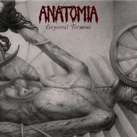 Anatomia - Corporeal Torment