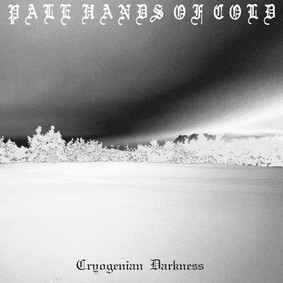 Pale Hands Of Cold - Cryogenian Darkness [EP]