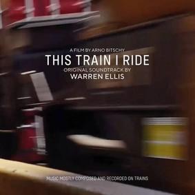 Warren Ellis - This Train I Ride