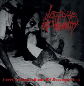 Last Days Of Humanity - Horrific Compositions Of Decomposition