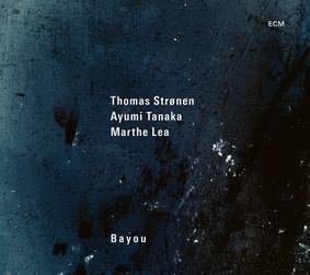 Thomas Strønen, Ayumi Tanaka, Marthe Lea - Bayou