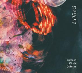 Tomasz Chyła Quintet - da Vinci