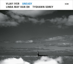 Vijay Iyer, Linda May Han Oh, Tyshawn Sorey - Uneasy