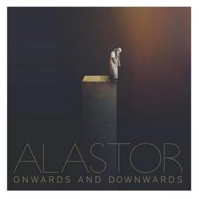 Alastor - Onwards And Downwards